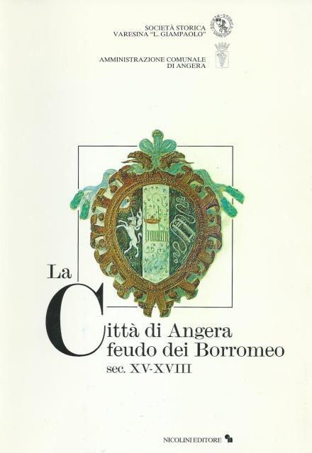 La Città di Angera, feudo dei Borromeo, sec. XV-XVIII