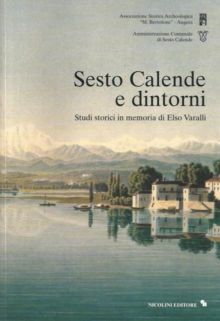 Sesto Calende e dintorni. Studi storici in memoria di Elso Varalli,1998