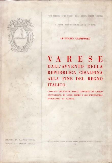 Leopoldo Giampaolo, Varese dall'avvento della Repubblica Cisalpina alla fine del Regno Italico, 1959
