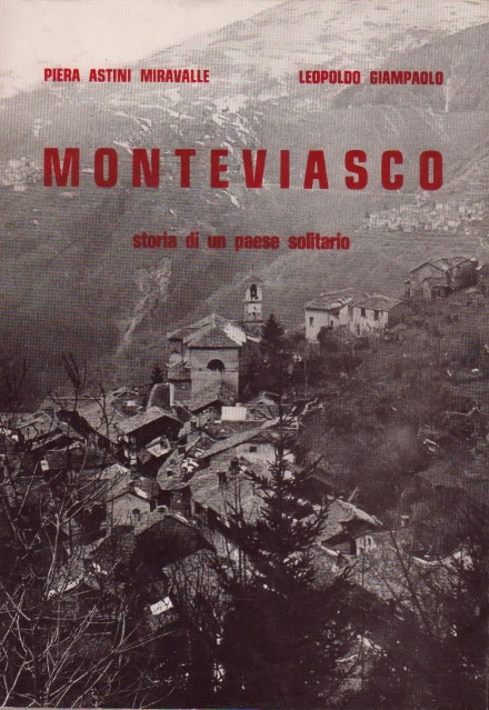 Piera Miravalle Astini, Leopoldo Giampaolo, Monteviasco, storia di un paese solitario, 1974